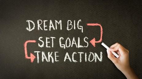 Dream Big-Set Goals-Take Action
