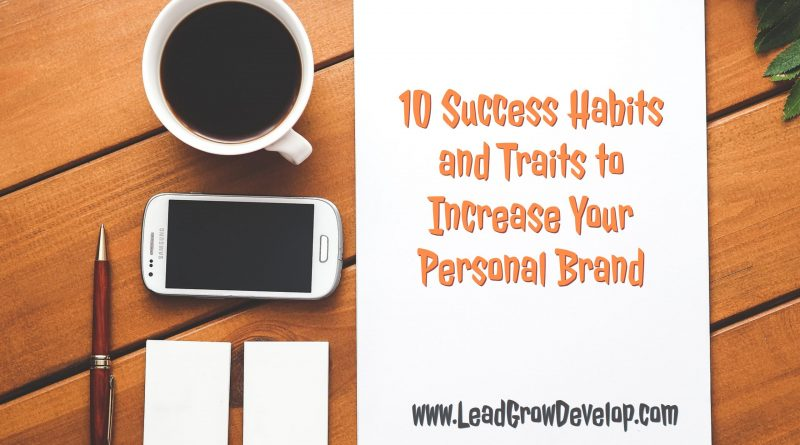 10-success-habits-and-traits-to-increase-your-personal-branding