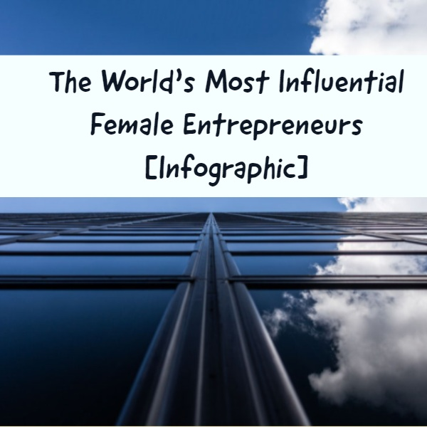 worlds-most-influential-female-entrepreneurs