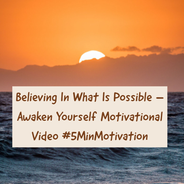 believing-in-what-is-possible