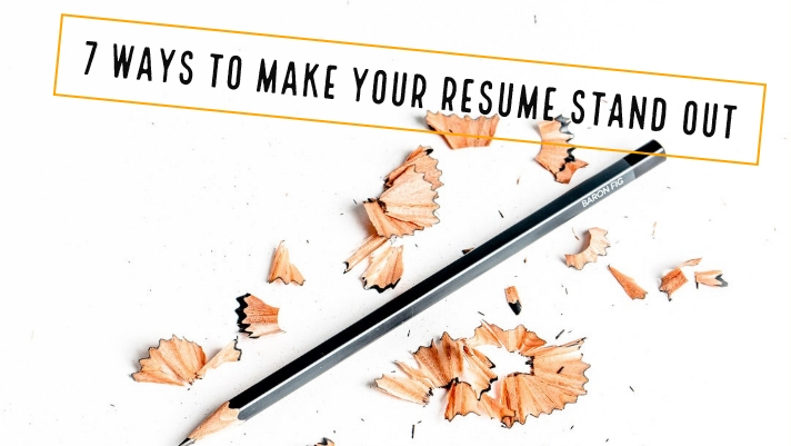 7 Ways To Make Resume Stand Out
