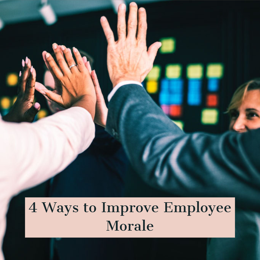 4 Ways to Improve Employee Morale