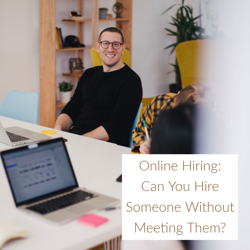Online Hiring_  Can You Hire Someone Without Meeting Them_