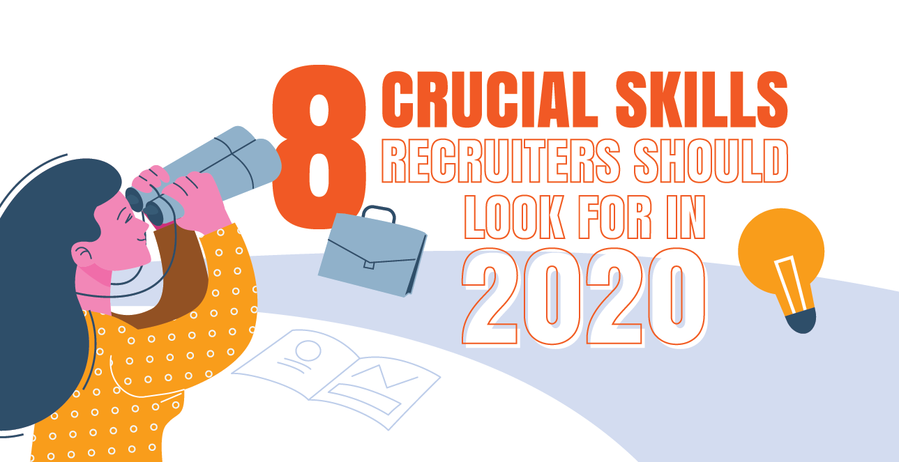 8-Crucial-Skills-Recruiters-Should-Look-For-in-2020-03